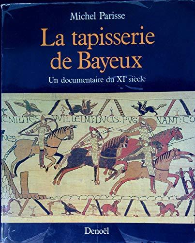 9782207228661: La tapisserie de Bayeux: Un documentaire du XIe siècle