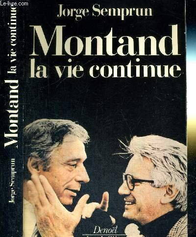 MONTAND LA VIE CONTINUE (DOCUMENT HISTOIRE) (French Edition) (9782207228760) by Semprún, Jorge