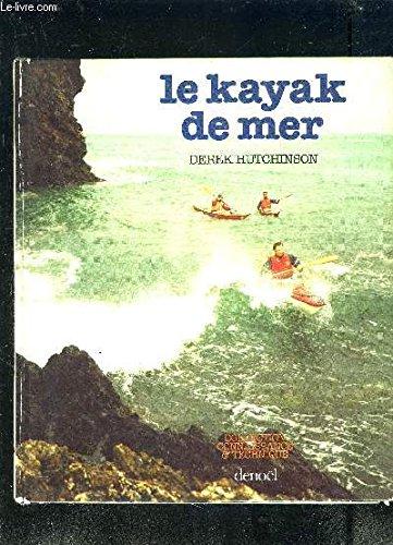 Le kayak de mer: Derek Hutchinson