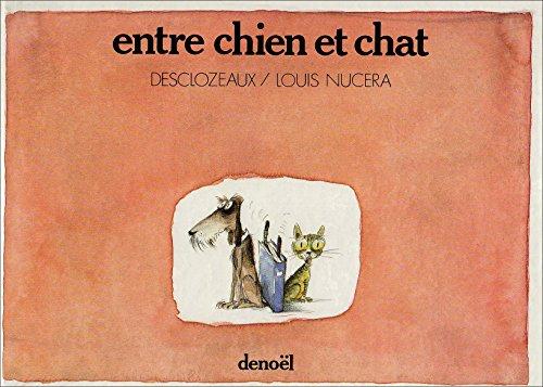 9782207229293: Entre chien et chat (French Edition)