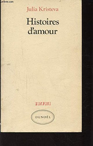 Histoires d'amour (L'Infini) (French Edition) (2207229505) by Julia Kristeva