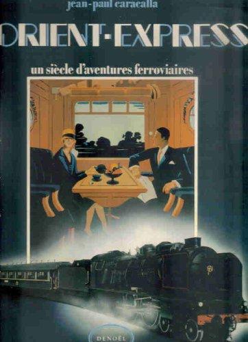 9782207230374: L'Orient-Express: Cent ans d'aventures ferroviaires (Beaux Livres)