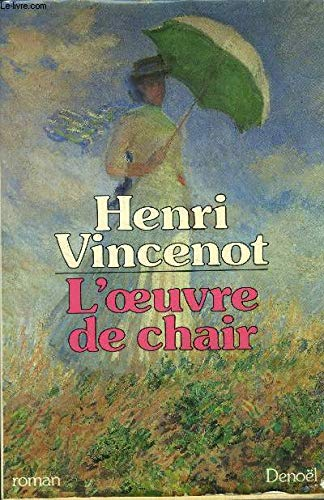 L'oeuvre de chair: Roman (French Edition): Henri Vincenot