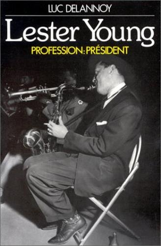 Lester Young. Profession : Président.