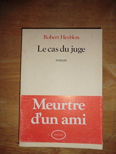 9782207231050: Le cas du juge: Roman (French Edition)