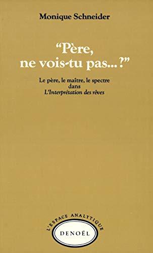 """""""Pere, ne vois-tu pas-- ?"""": Le pere, le maitre, le spectre dans L'interpretation des..."""
