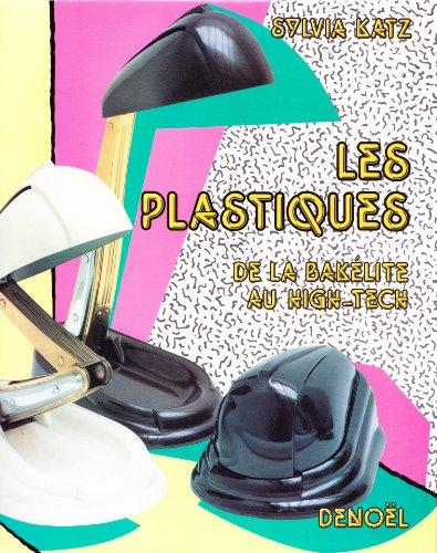 9782207231524: Les plastiques, de la bakelite au high-tech