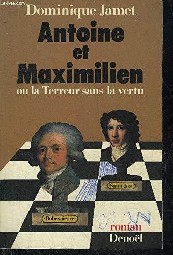 Antoine et maximilien ou la terreur sans: Jamet D
