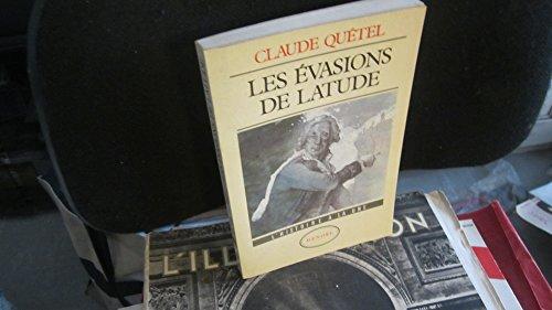 Les évasions de Latude.: QUETEL Claude