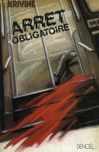 9782207232309: Arret obligatoire: Roman (French Edition)