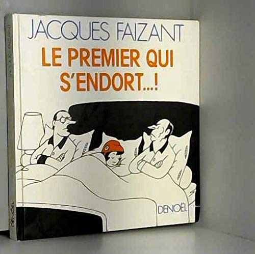 LE PREMIER QUI S'ENDORT (HUMOUR): JACQUES FAIZANT