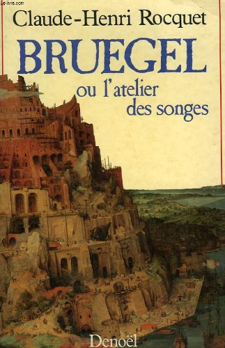 9782207233221: Bruegel, ou, L'atelier des songes (French Edition)