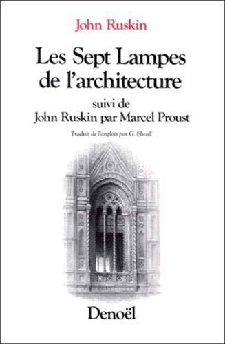 9782207233375: Les Sept lampes de l'architecture / John Ruskin par Marcel Proust (Romans Traduits)