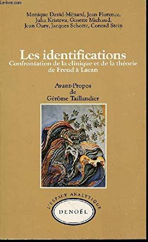 9782207233450: Les Identifications: Confrontation de la clinique et de la théorie de Freud à Lacan
