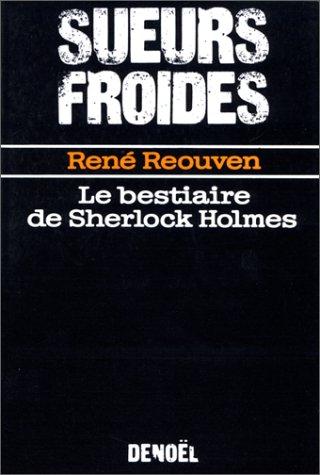 9782207234099: Le bestiaire de Sherlock Holmes: Roman (Sueurs froides) (French Edition)