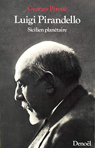 Luigi Pirandello, sicilien planetaire (French Edition): Piroue, Georges