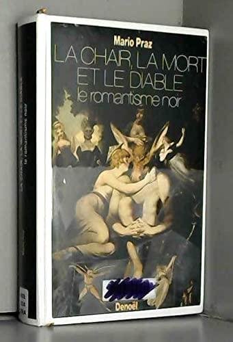 9782207234679: La chair, la mort et le diable dans la litt�rature du 19e si�cle. Le romantisme noir.