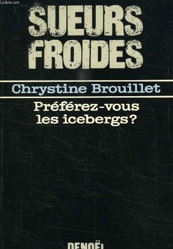 9782207234969: Préférez-vous les icebergs?: Roman (Sueurs froides) (French Edition)
