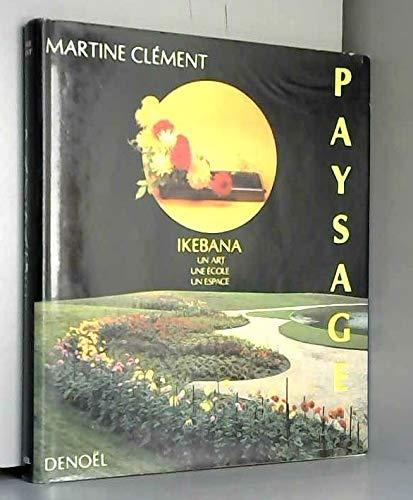 Paysage: Un art, une ecole, un espace (French Edition): Clement, Martine