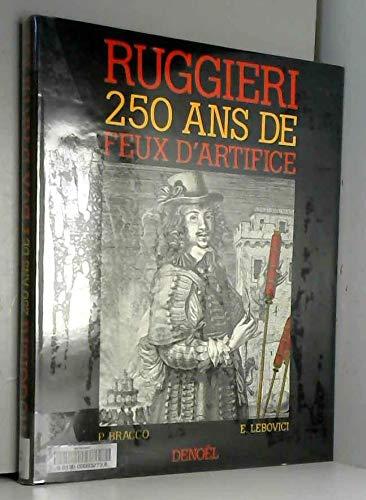 Ruggieri 250 Ans De Feux Dartifice BRACCO, P., and E. Lebovici