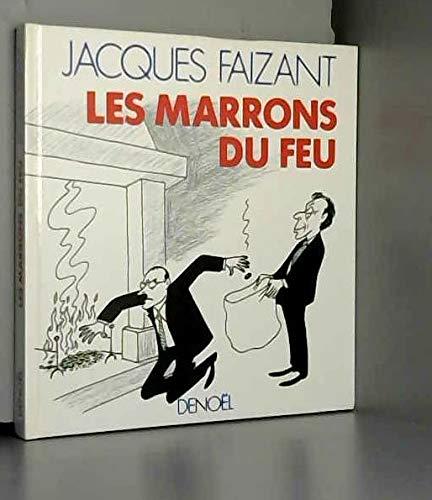 LES MARRONS DU FEU (HUMOUR): Faizant, Jacques
