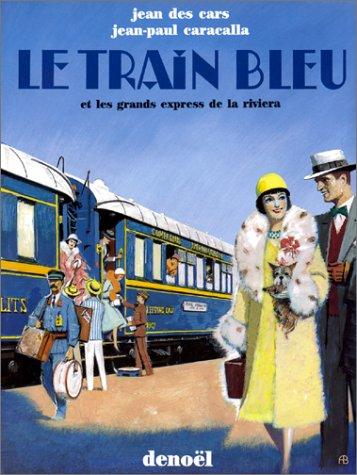 9782207235270: Train bleu (et les gran express de riviera) (Beaux Livres)