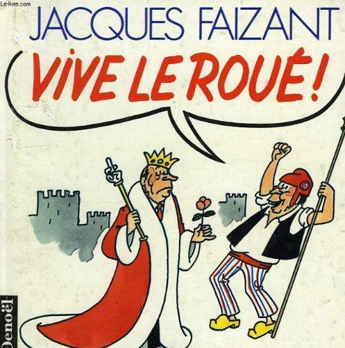VIVE LE ROUE !: FAIZANT, JACQUES