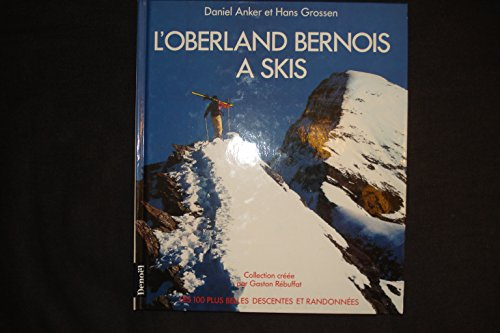 9782207236819: L'oberland bernois a skis (Cent + Bell Cou)