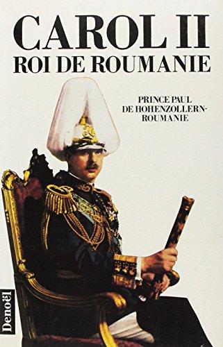 Carol II roi de roumanie (carol 2 roi de roumanie) (French Edition)