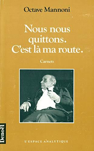 Nous nous quittons: C'est la ma route : carnets (L'Espace analytique) (French Edition): ...