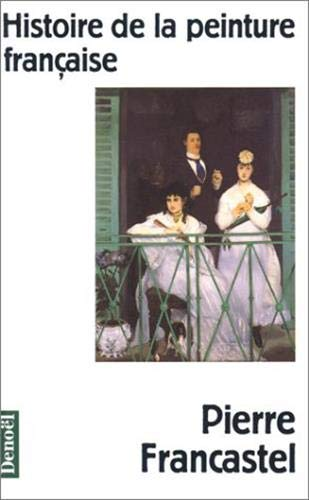Histoire de la peinture francaise (Mediations) (French Edition): Francastel, Pierre