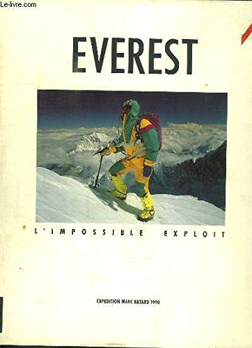Everest, l'impossible exploit : expedition marc batard: Colombelle De C