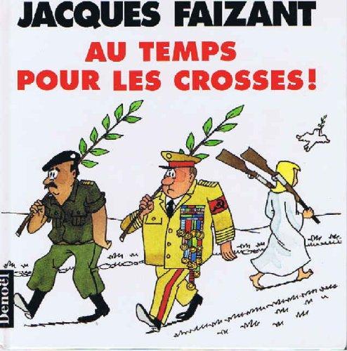 Au temps pour les crosses!: Faizant Jacques.
