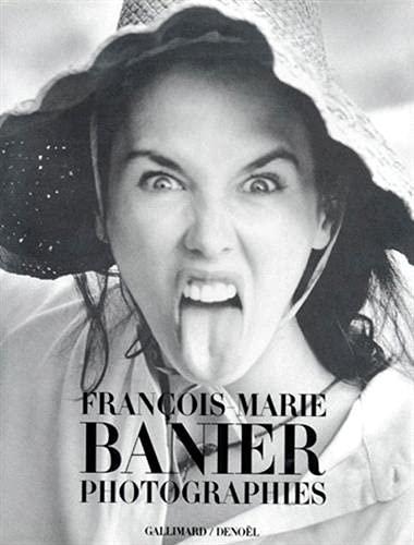 Francois-Marie Banier Photographies: Maillot, Maquette Jacques; Lagarrigue, Anne; Banier, ...