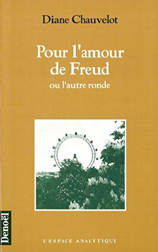 Pour l'amour de Freud, ou, L'autre ronde (L'espace analytique) (French Edition): ...