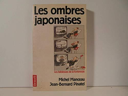 Les ombres japonaises Les faiblesses de la: Pinatel Jean Bernard