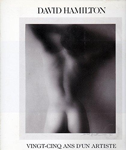 Vingt Cinq Ans D Un Artiste By David Hamilton Comme Neuf Couverture Rigide 1992 Edition Originale Signe Par L Auteur La Cartouche