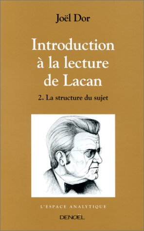 9782207239933: Introduction à la lecture de Lacan, tome 2 : La structure du sujet