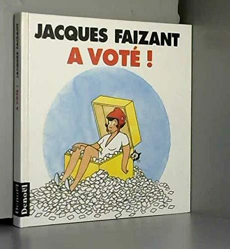 A voté !: Jacques Faizant