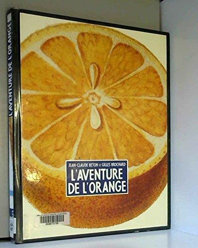 9782207240045: L'aventure de l'orange