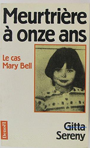 9782207241073: Meurtri�re � onze ans : Le cas de Mary Bell