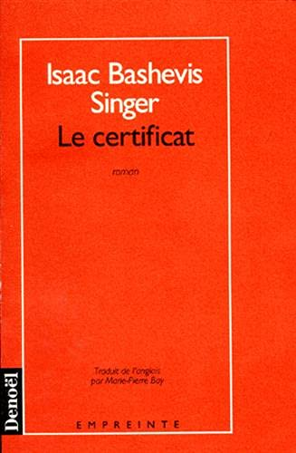 Le certificat. THE CERTIFICATE , IN FRENCH: Singer, Isaac Bashevis