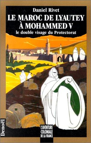 9782207241295: Le Maroc de Lyautey à Mohammed V: Le double visage du Protectorat (L'aventure coloniale de la France) (French Edition)