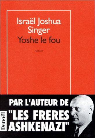 Yoshe le fou (EMPREINTE) (9782207241301) by Singer, Israël Joshua