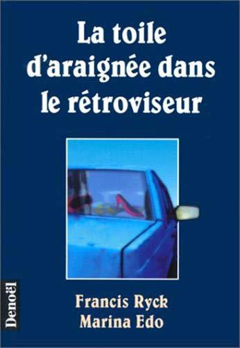 9782207241592: La toile d'araignée dans le rétroviseur (French Edition)