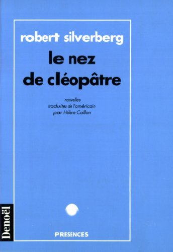 Le nez de Cléopâtre (French Edition) (2207241912) by Robert Silverberg