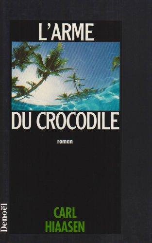 9782207242001: L'arme du crocodile