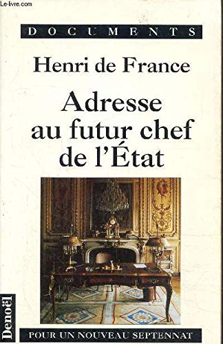 9782207242919: Adresse au futur chef de l'Etat: Pour un nouveau septennat (Documents) (French Edition)