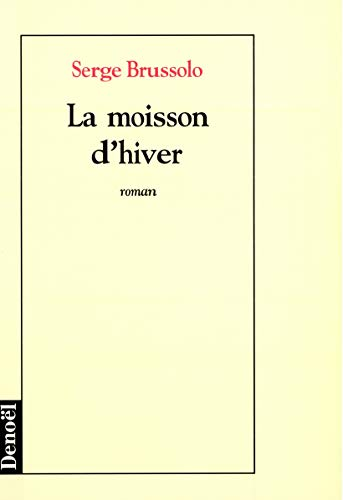 9782207243114: La moisson d'hiver: Roman (French Edition)