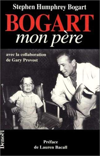 Bogart mon pere (French Edition) (220724444X) by [???]